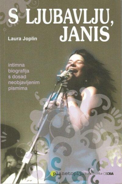 S ljubavlju, Janis - Intimna biografija