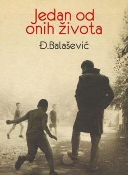 jedan od onih života - đorđe balašević