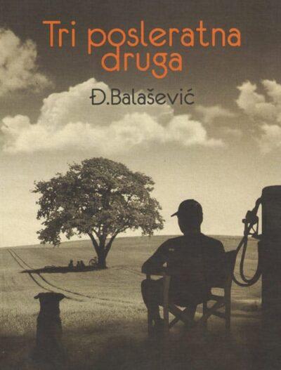 tri posleratna druga - đorđe balašević