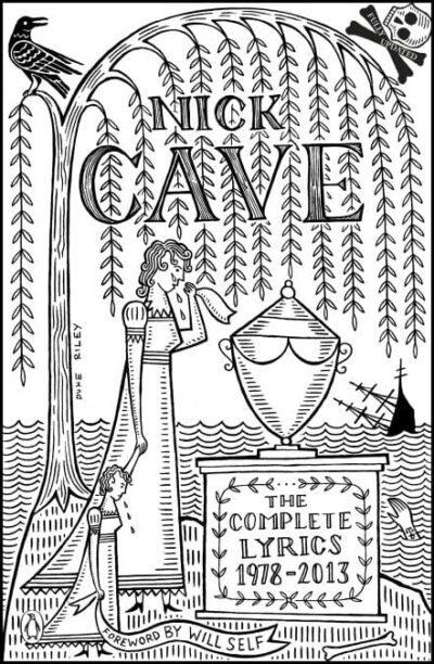 nick cave The Complete Lyrics 1978-2013