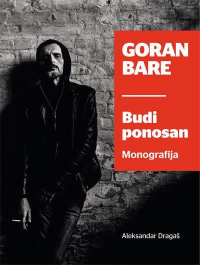 Goran Bare - Budi ponosan, monografija