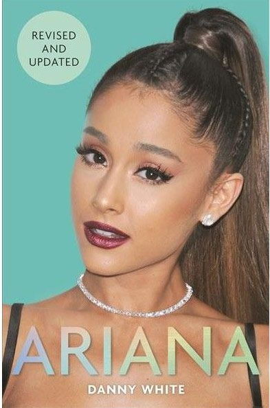Ariana: The Unauthorized Biography