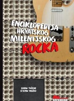 Enciklopedija hrvatskog milenijskog rocka