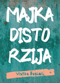 MAJKA-DISTORZIJA-roman