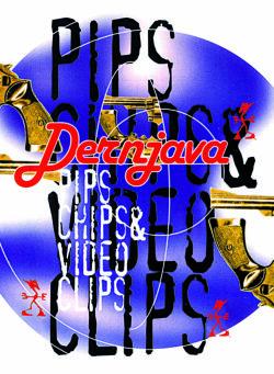 Pips Chips & Videoclips - Dernjava (LP)