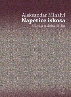 Napetice iskosa - Glazba u doba hi-fia