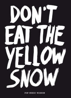 dont eat the yellow snow