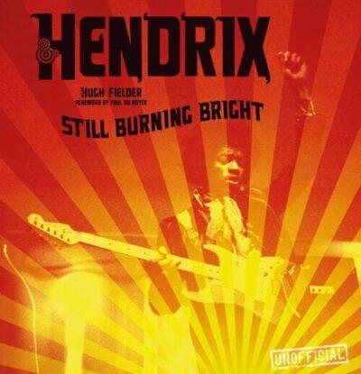 jimi hendrix still burning bright