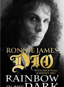 Ronnie James Dio The Autobiography: Rainbow in the Dark