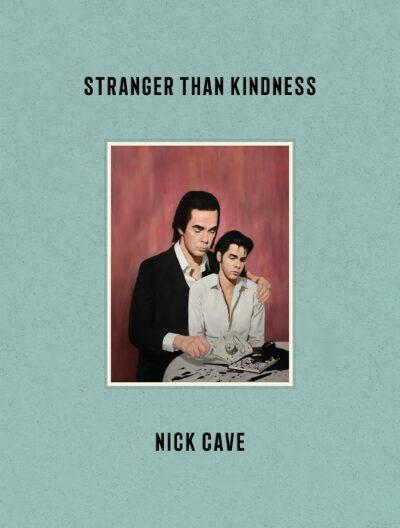 nick cave stranger than kindness
